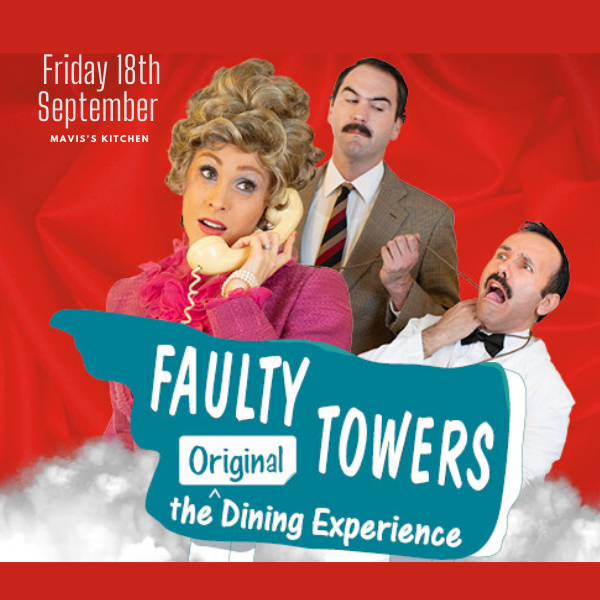 Faulty Towers Dining Experience Friday 18th September